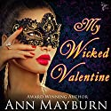My Wicked Valentine (Club Wicked Book 1) Audiobook by Ann Mayburn Narrated by Cassie Fields