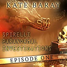 Spirelli Paranormal Investigations: Episode 1 Audiobook by Kate Baray Narrated by Roberto Scarlato