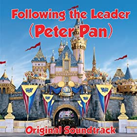Following The Leader (Peter Pan Original Soundtrack)