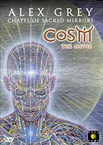 CoSM the Movie - Alex Grey and the Chapel of Sacred Mirrors