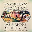 Snobbery with Violence: An Edwardian Murder Mystery Audiobook by Marion Chesney Narrated by Davina Porter