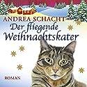 Der fliegende Weihnachtskater Hörbuch von Andrea Schacht Gesprochen von: Nadine Nollau