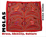 img - for Molas: Dress, Identity, Culture book / textbook / text book