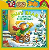 Busy Bear Celebrates Christmas (Busy Bear Book)