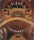 echange, troc Luca Mozzati - L'Art de l'Islam