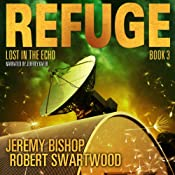 Lost in the Echo: Refuge, Book 3 | Jeremy Bishop, Robert Swartwood