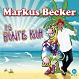 "Die bunte Kuh (Single Version)von ""Markus Becker"""