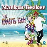 """Die bunte Kuh (Single Version)von """"Markus Becker"""""""