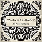 Valley of the Shadow: A Sister Fidelma Mystery of Ancient Ireland | Peter Tremayne