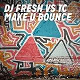 DJ Fresh vs. TC - Make U Bounce