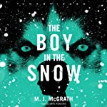 The Boy in the Snow: An Edie Kiglatuk Mystery, Book 2 (       UNABRIDGED) by M. J. McGrath Narrated by Kate Reading