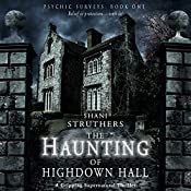 The Haunting of Highdown Hall | [Shani Struthers]