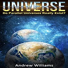 Universe: Do Parallel Universes Really Exist? Audiobook by Andrew Williams Narrated by Vanessa Moyen