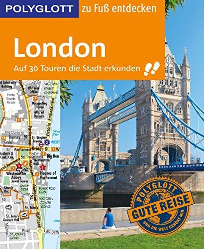polyglott-reisefuhrer-london-zu-fuss-entdecken-auf-30-touren-die-stadt-erkunden