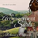 An Arrangement of Sorts Audiobook by Rebecca Connolly Narrated by Jessica Elisa Boyd