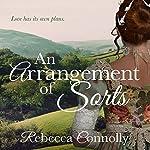 An Arrangement of Sorts | Rebecca Connolly