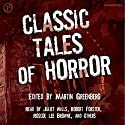 Classic Tales of Horror Audiobook by Robert Bloch, Charles L. Grant, David Drake, Henry Kuttner, Ray Bradbury, Ramsey M. Campbell, C. Kornbluth, Robert Silverberg, Martin Greenberg Narrated by Juliet Mills, Robert Forster, Roscoe Lee Browne, William Atherton, Michael Gross