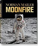MoonFire: The Epic Journey of Apollo 11 by Mailer, Norman (2010)