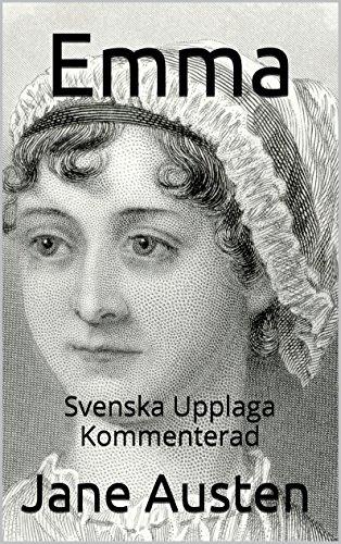 Jane Austen - Emma - Svenska Upplaga - Kommenterad: Svenska Upplaga - Kommenterad (Swedish Edition)