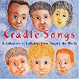 echange, troc Various Artists - Cradle Songs: Collected Lullabies Around the World