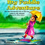 img - for My Puddle Adventure (The Most Wonderful Time of the Year) (Volume 1) book / textbook / text book