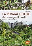 La permaculture dans un petit jardin : Créer un jardin auto-suffisant