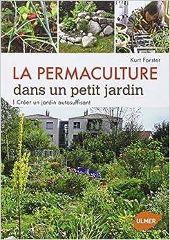 la permaculture dans un petit jardin 9782841387212 books