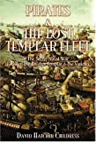 Pirates and the Lost Templar Fleet: The Secret Naval War Between the Templars & the Vatican (1931882185) by Childress, David Hatcher