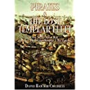 Pirates and the Lost Templar Fleet: The Secret Naval War Between the Templars & the Vatican