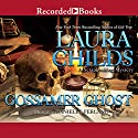 Gossamer Ghost (       UNABRIDGED) by Laura Childs Narrated by Danielle Ferland