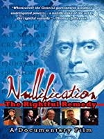 Nullification: The Rightful Remedy