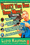 echange, troc Lloyd Kaufman, Sara Antill, Kurly Tlapoyawa - Direct Your Own Damn Movie!