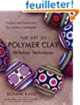 The Art of Polymer Clay Millefiori Te...