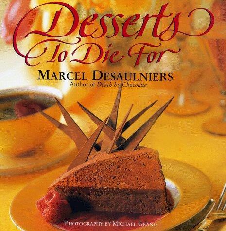 Desserts to Die for, Marcel Desaulniers