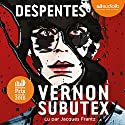Vernon Subutex 1 | Livre audio Auteur(s) : Virginie Despentes Narrateur(s) : Jacques Frantz