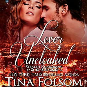 Lover Uncloaked: Stealth Guardians (Volume 1) | [Tina Folsom]