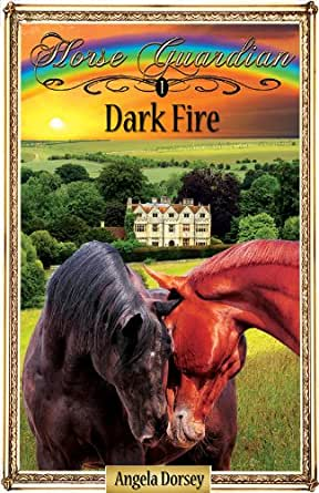 Dark Fire (Horse Guardian Book 1) (English Edition) eBook: Angela