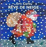 echange, troc Eric Carle - Rêve de neige