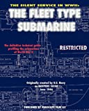 United States Navy The Silent Service in WWII: The Fleet Type Submarine