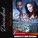 Midwife to Destiny: Destiny African Romance Series, Book 1 Audiobook by Nana Prah Narrated by Mark Rossman