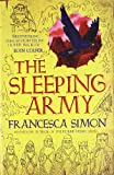 Francesca Simon The Sleeping Army (Sleeping Army 1)