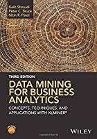 Data Mining for Business Analytics: Concepts, Techniques, and Applications with XLMiner, 3rd Edition