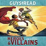 Guys Read: Heroes & Villains | Jon Scieszka - editor