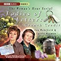 Ladies of Letters: Crunch Credit (       UNABRIDGED) by Lou Wakefield, Carole Hayman Narrated by Prunella Scales, Patricia Routledge
