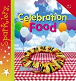 img - for Celebration Food (Sparklers: Food) book / textbook / text book