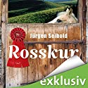 Rosskur (Allgäu-Krimi 1) Audiobook by Jürgen Seibold Narrated by Hans Jürgen Stockerl