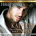 High Stakes: The O'Neils Book 4 Audiobook by Kathryn Shay Narrated by Jeffrey Kafer