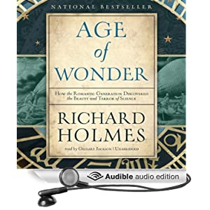 The Age of Wonder - How the Romantic Generation Discovered the Beauty and Terror of Science - Richard Holmes