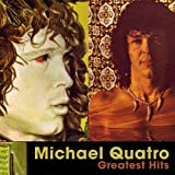 Greatest Hits by Michael Quatro (2009-07-07)