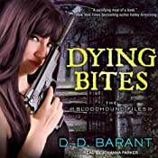 Dying Bites: Bloodhound Files, Book 1 | [D. D. Barant]